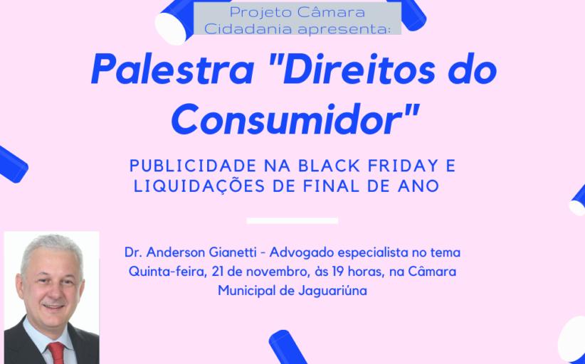 Projeto Câmara Cidadania promove palestra sobre Direitos do Consumidor, no próximo dia 21 de novembro